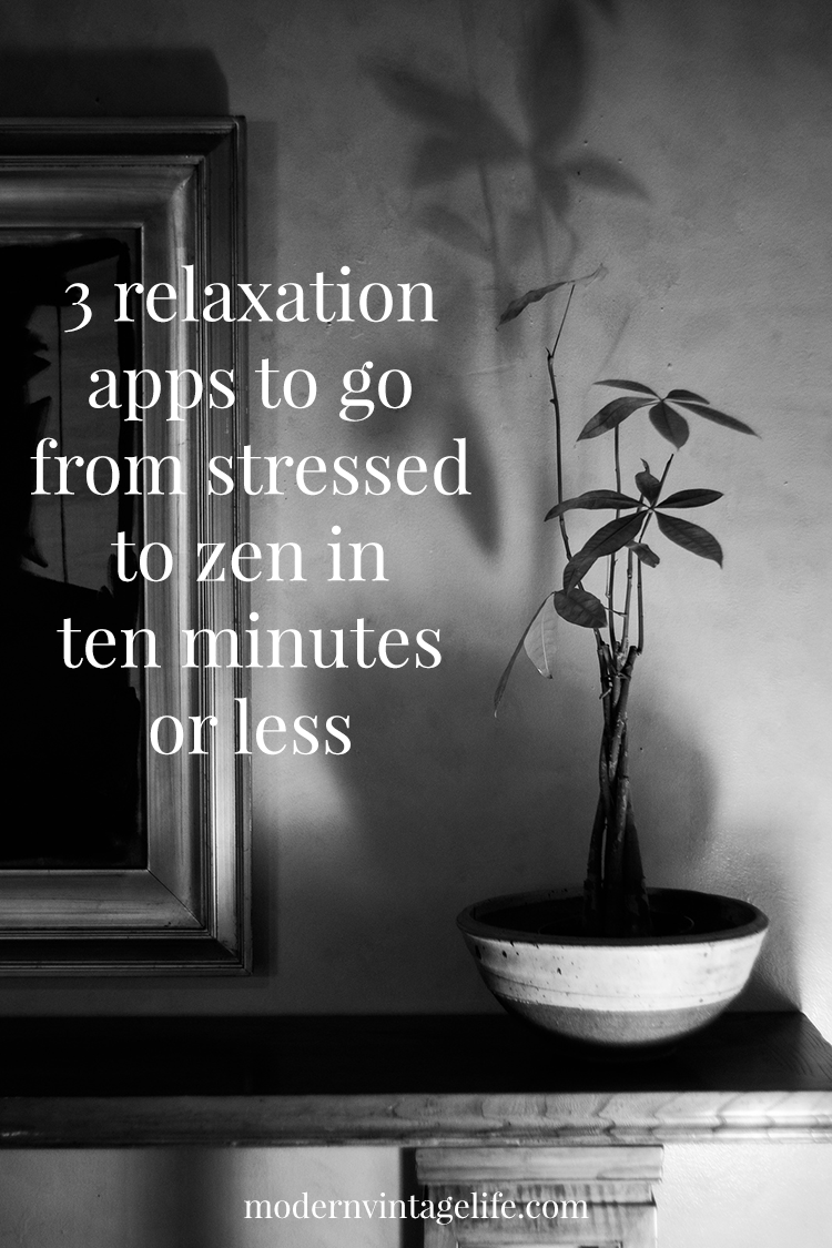 Relaxation Apps to go from Stressed to Zen